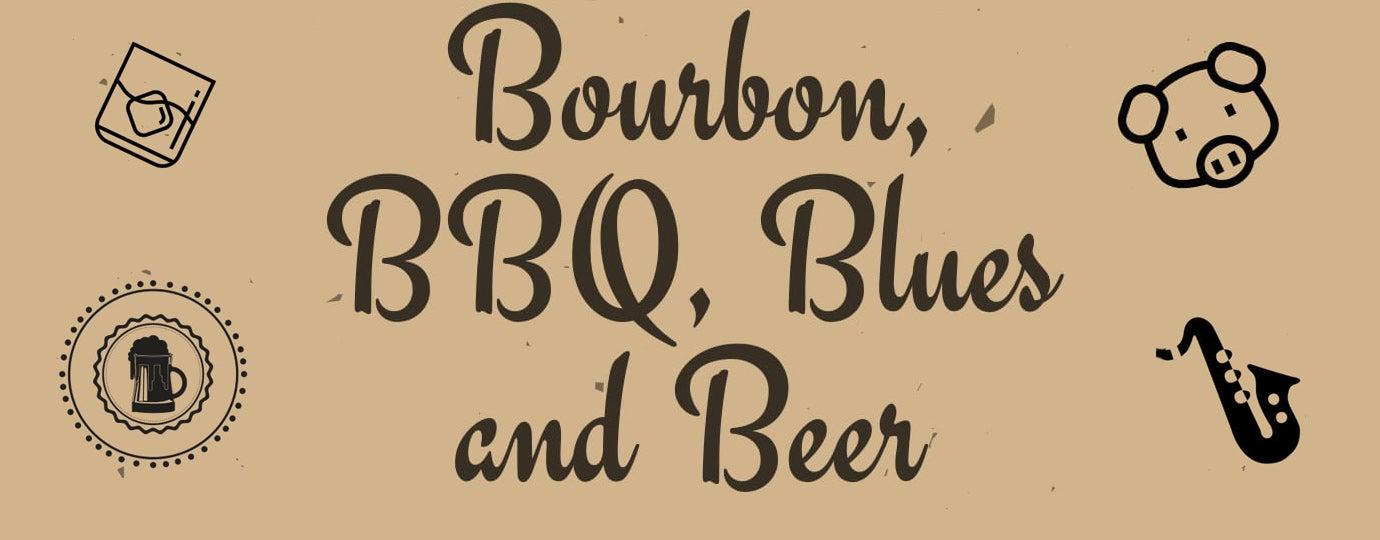 Bourbon, Brew, BBQ, & Blues