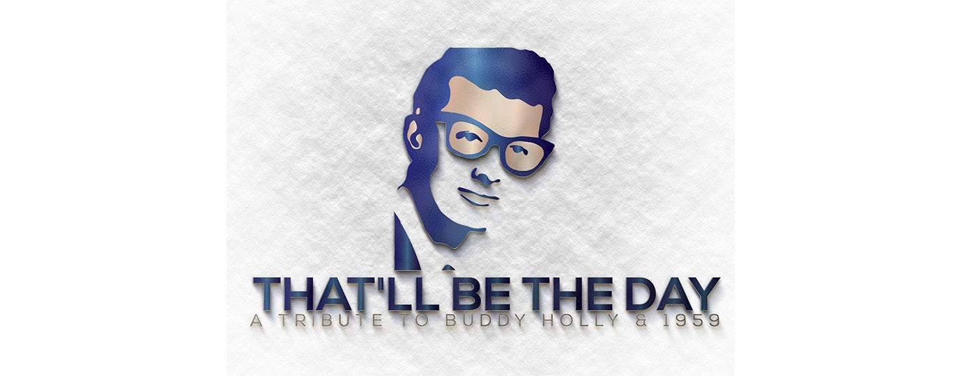 That'll Be The Day: A Tribute To Buddy Holly & 1959